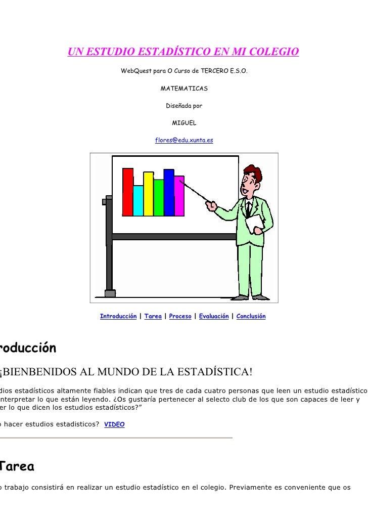 UN ESTUDIO ESTADÍSTICO EN MI COLEGIO                                    WebQuest para O Curso de TERCERO E.S.O.           ...
