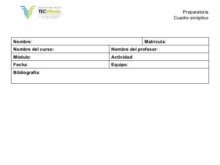Preparatoria Cuadro sinóptico Nombre : Matrícula : Nombre del curso: Nombre del profesor : Módulo : Actividad : Fecha : Eq...