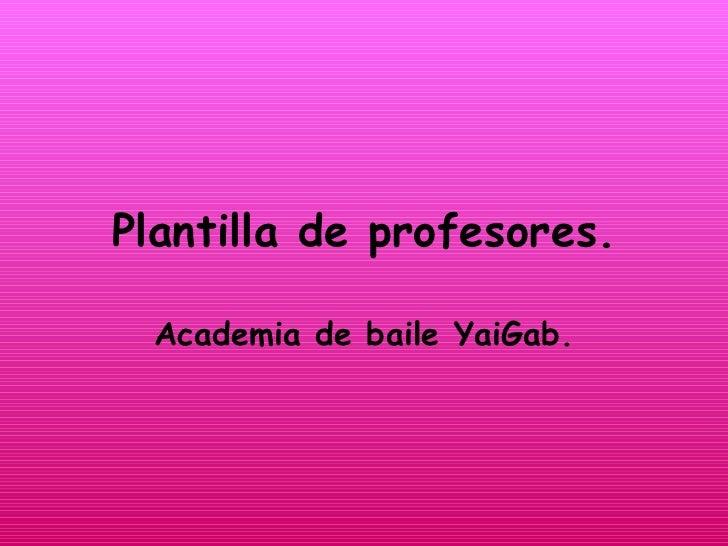 Plantilla de profesores. Academia de baile YaiGab.