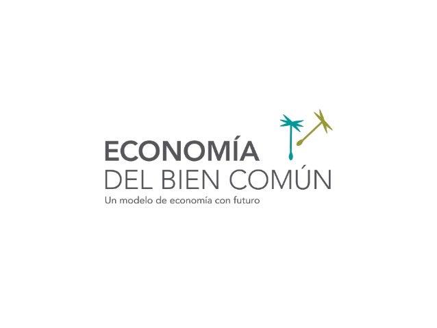 EL MODELO DE LA EBCLuis Madrid ZambranoEconomia-del-bien-comun.org