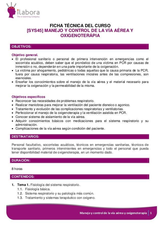 Manejo y control de la vía aérea y oxigenoterapia 1 FICHA TÉCNICA DEL CURSO [SYS45] MANEJO Y CONTROL DE LA VÍA AÉREA Y OXI...