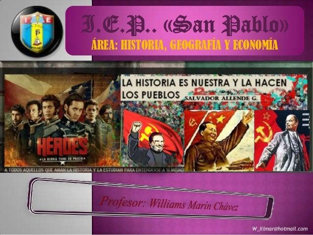 I.E.P.. «San Pablo»ÁREA: HISTORIA, GEOGRAFÍA Y ECONOMÍA                               W_illmar@hotmail.com