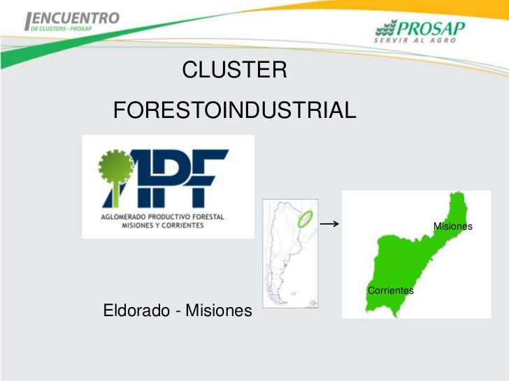 CLUSTER FORESTOINDUSTRIAL                                   Misiones                      CorrientesEldorado - Misiones