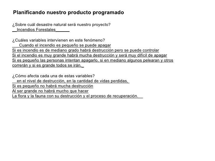 Planificando nuestro producto programado ¿ Sobre cuál desastre natural será nuestro proyecto? __Incendios Forestales______...