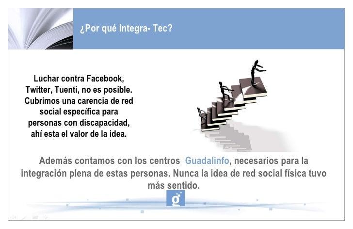 ¿Por qué Integra- Tec? Además contamos con los centros  Guadalinfo , necesarios para la integración plena de estas persona...
