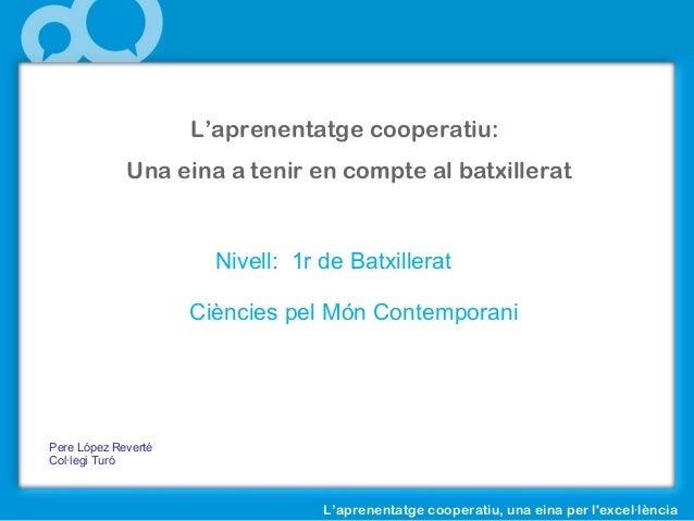 L'aprenentatge cooperatiu, una eina per l'excel lència· EDUCAR LA FE EN INFANTIL L'aprenentatge cooperatiu: Una eina a ten...