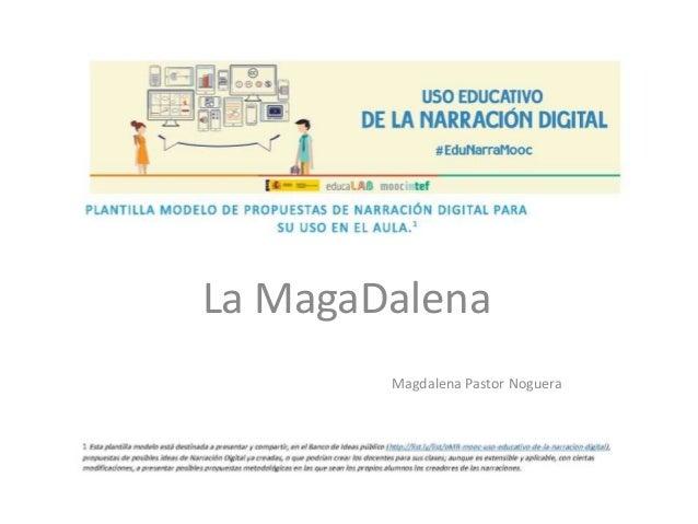 La MagaDalena Magdalena Pastor Noguera