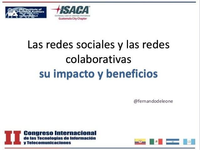 Las redes sociales y las redes colaborativas su impacto y beneficios @fernandodeleone