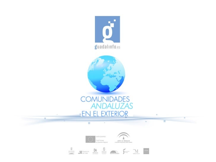ENCUENTRO COMUNIDADES ANDALUZAS Jornadas para la Innovación de los andaluces y andaluzas en el exterior. En el marco de la...
