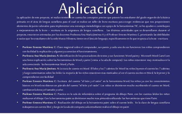 Aplicación Gracias a la implementación de las TIC dentro de las actividades pedagógicas, los estudiantes del grado segundo...