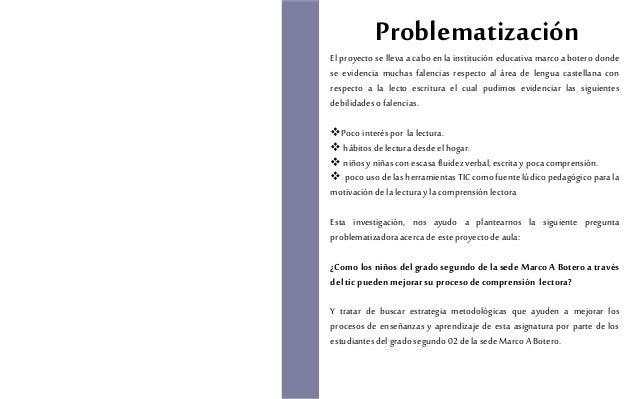 Objetivo general Diseñar en el área de lengua castellana una estrategia pedagógica para el manejo de las TIC en el desarro...