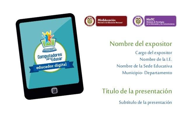 Plantilla presentaciones educa digital regional 2014 Slide 3