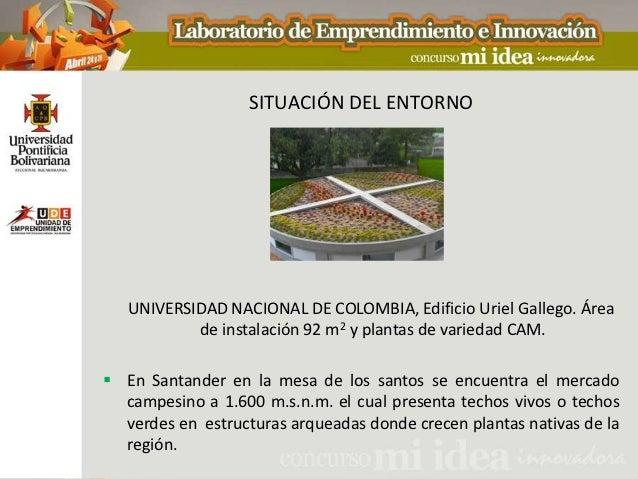 SITUACIÓN DEL ENTORNO   UNIVERSIDAD NACIONAL DE COLOMBIA, Edificio Uriel Gallego. Área           de instalación 92 m2 y pl...