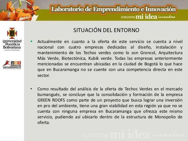 SITUACIÓN DEL ENTORNO   Actualmente en cuanto a la oferta de este servicio se cuenta a nivel    nacional con cuatro empre...