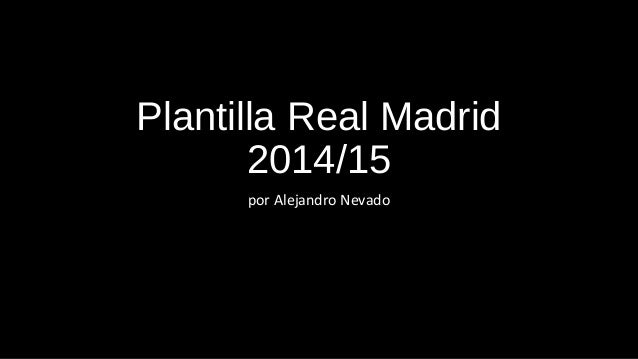 Plantilla Real Madrid 2014/15 por Alejandro Nevado