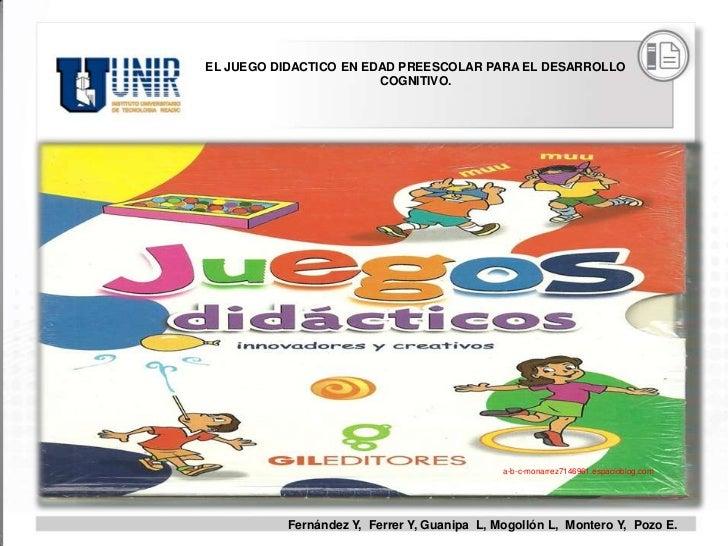 EL JUEGO DIDACTICO EN EDAD PREESCOLAR PARA EL DESARROLLO                        COGNITIVO.                                ...