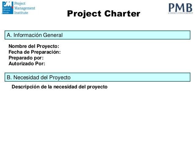Nombre del Proyecto: Fecha de Preparación: Preparado por: Autorizado Por: A. Información General Project Charter B. Necesi...