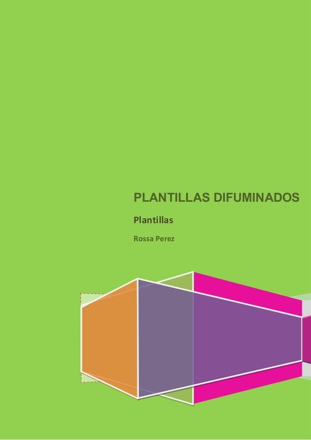 PLANTILLAS DIFUMINADOS Plantillas Rossa Perez