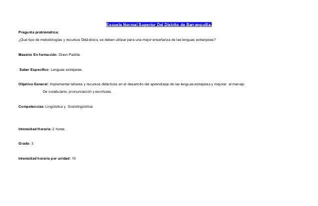 Escuela Normal Superior Del Distrito de Barranquilla. Pregunta problemática: ¿Qué tipo de metodologías y recursos Didáctic...