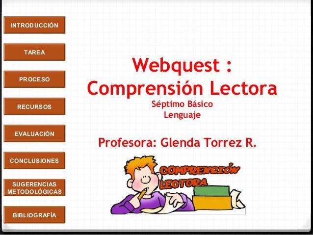 INTRODUCCIÓN TAREA PROCESO RECURSOS EVALUACIÓN CONCLUSIONES BIBLIOGRAFÍA SUGERENCIAS METODOLÓGICAS Webquest : Comprensión ...