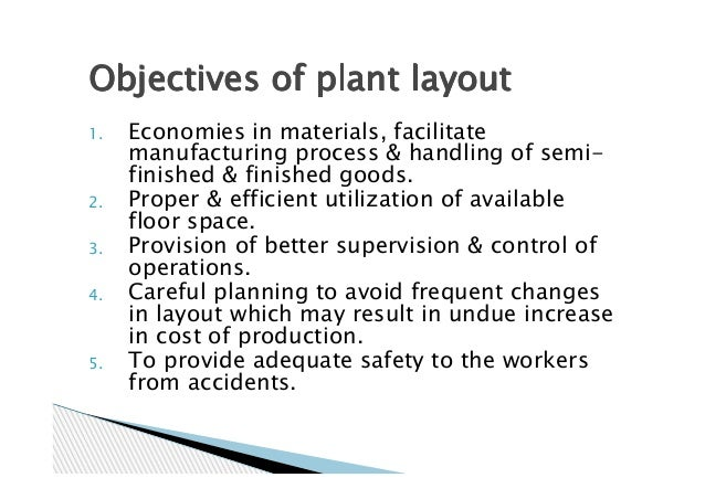 3 what are the objectives of a plant layout Examples of plant layout and design  objectives, budget and schedule  a 3 in a building designed for distribution,.
