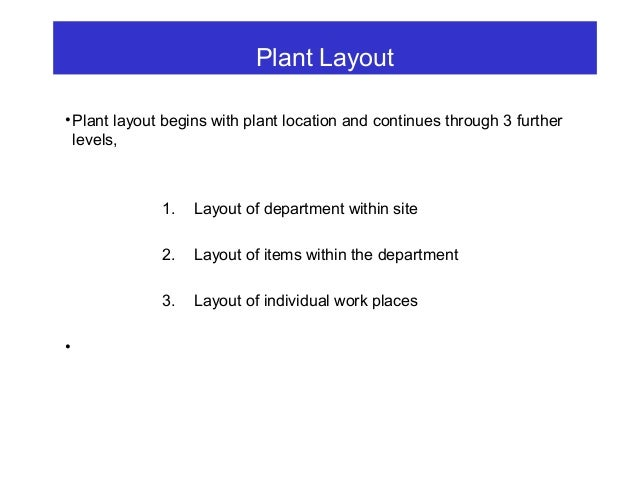 Types Of Layout Functional Layout ( Process Layout Line Layout ( Product Layout) Static Product Layout ( Fixed Position) G...