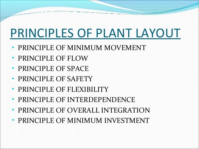 1. PRINCIPLE OF MINIMUM  MOVEMENT  As far as possible materials and labour should be  moved over minimum distances.