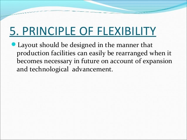 6. PRINCIPLE OF  INTERDEPENDENCE  Interdependent operations and processes should be  located in close proximity to each o...
