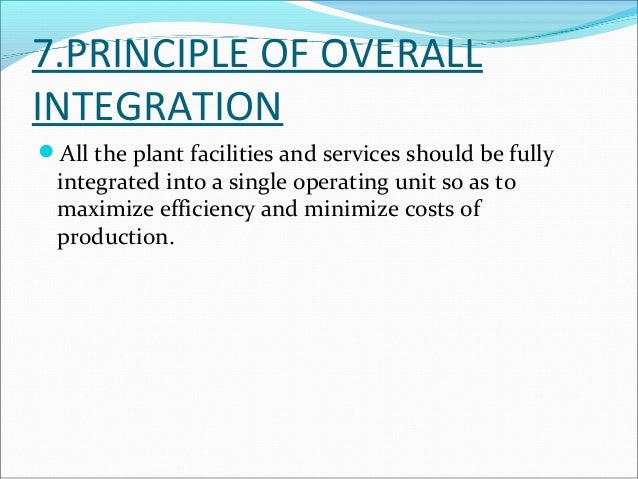 8. PRINCIPLE OF MINIMUM  INVESTMENT  The layout should yield savings in fixed capital  investment through optimum utiliza...