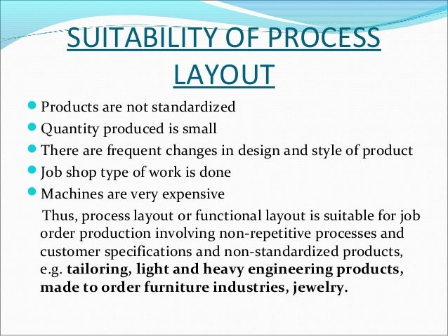 4.COMBINED OR GROUP  LAYOUT  Certain manufacturing units may require all three  processes namely intermittent process (jo...