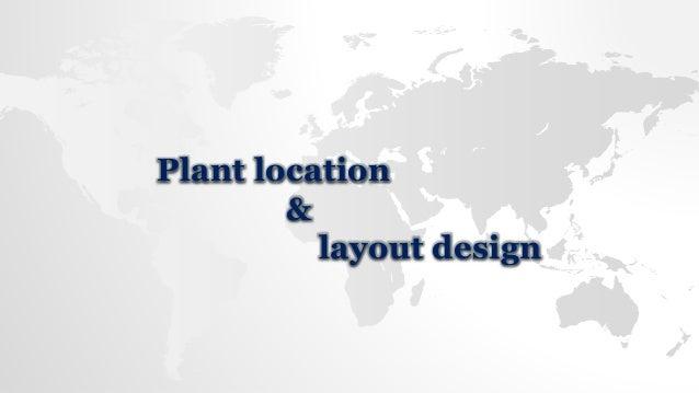 Plant location & layout design