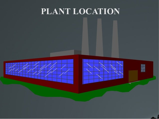 factors influencing plant location