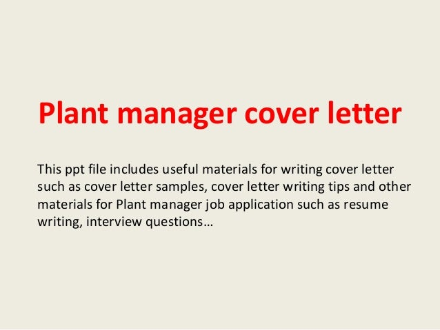 Plant Manager Cover Letter This Ppt File Includes Useful Materials For  Writing Cover Letter Such As ...  Letter Cover