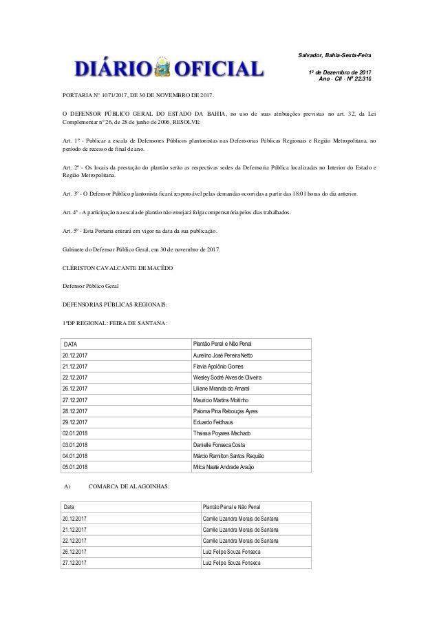 Salvador, Bahia-Sexta-Feira 1� de Dezembro de 2017 Ano � CII � No 22.310 PORTARIA N� 1071/2017, DE 30 DE NOVEMBRO DE 2017....