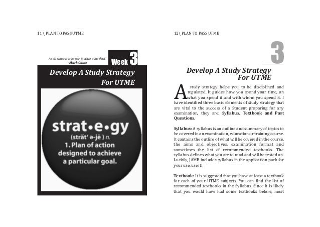Develop A Study Strategy For UTME Week 3 Develop A Study Strategy For UTME 3 study strategy helps you to be disciplined an...