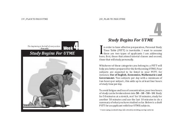 Study Begins For UTME Week 4 Study Begins For UTME 4 n order to have effective preparation, Personal Study Time Table (PST...