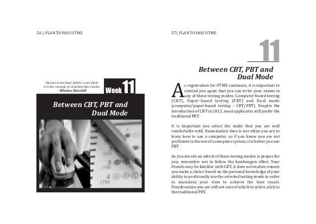 Between CBT, PBT and Dual Mode Week11 Between CBT, PBT and Dual Mode 11 s registration for UTME continues, it is important...
