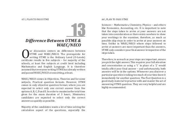 Difference Between UTME & WAEC/NECO 13 ur discussion centers on differences between UTME and WAEC/NECO. The prerequisite f...