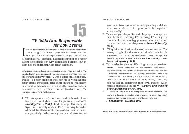 TV Addiction Responsible for Low Scores 15 t is important you identify and make effort to eliminate those things that hind...