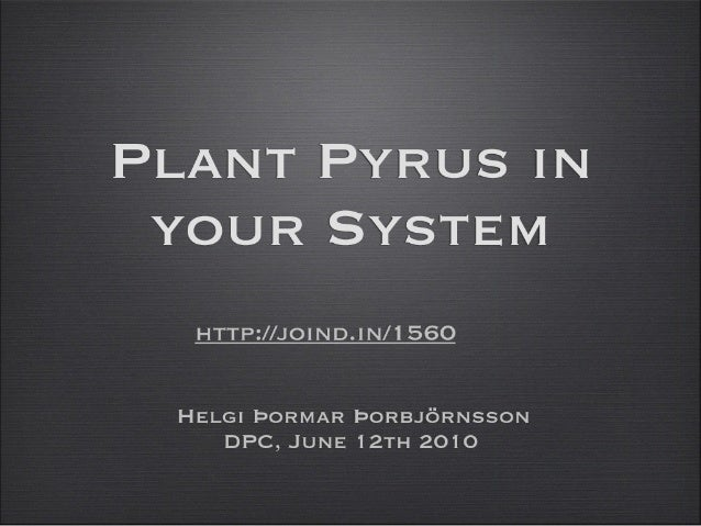 Plant Pyrus in your system - A guide to a plugin system.