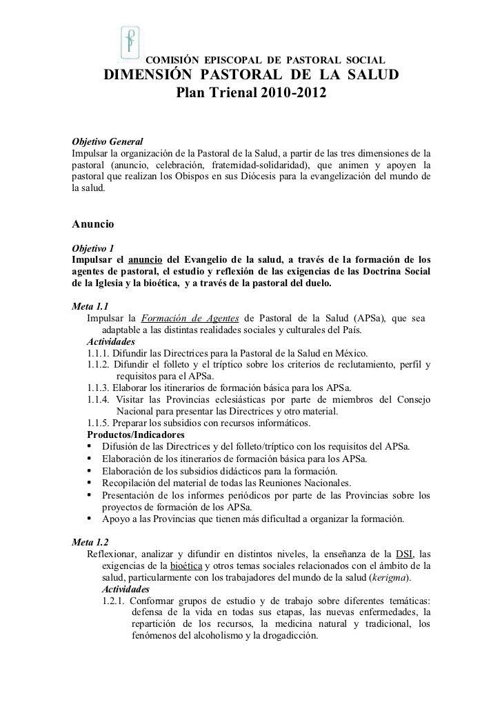 COMISIÓN EPISCOPAL DE PASTORAL SOCIAL       DIMENSIÓN PASTORAL DE LA SALUD               Plan Trienal 2010-2012Objetivo Ge...