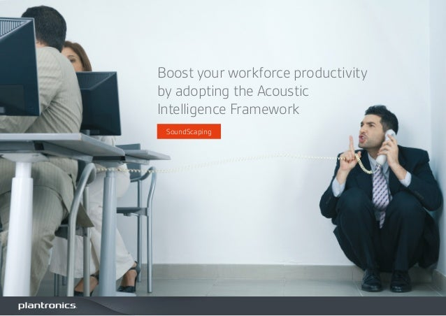 Boost your workforce productivity by adopting the Acoustic Intelligence Framework SoundScaping