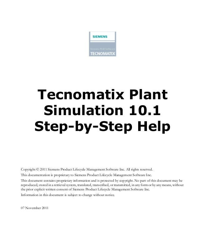 Tecnomatix Plant          Simulation 10.1         Step-by-Step HelpCopyright © 2011 Siemens Product Lifecycle Management S...