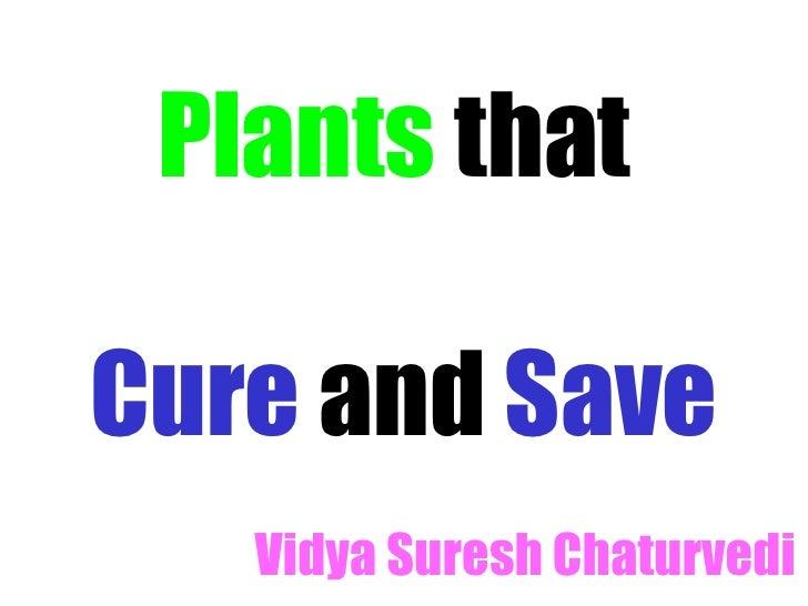 Plants thatCure and Save   Vidya Suresh Chaturvedi
