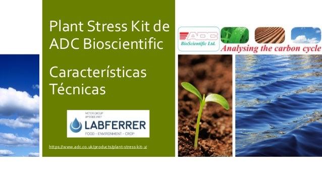 Plant Stress Kit de ADC Bioscientific Características Técnicas https://www.adc.co.uk/products/plant-stress-kit-2/