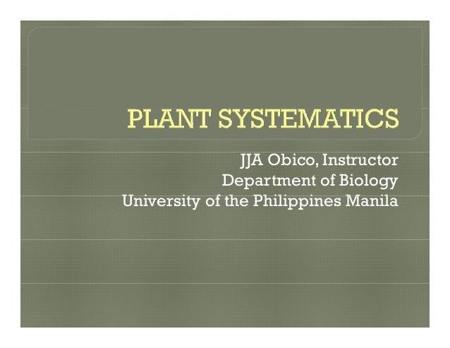 JJA Obico, Instructor Department of Biology U i it f th Phili i M ilUniversity of the Philippines Manila