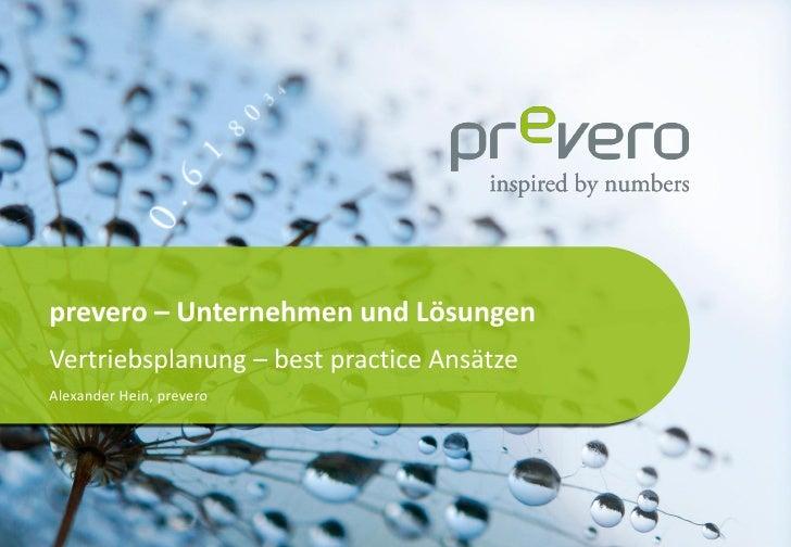 prevero – Unternehmen und LösungenVertriebsplanung – best practice AnsätzeAlexander Hein, prevero                         ...