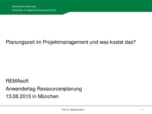 "Prof. Dr. Andreas Daum 1 Planungszeit im Projektmanagement und was kostet das?"" Planungszeit im Projektmanagement und was ..."