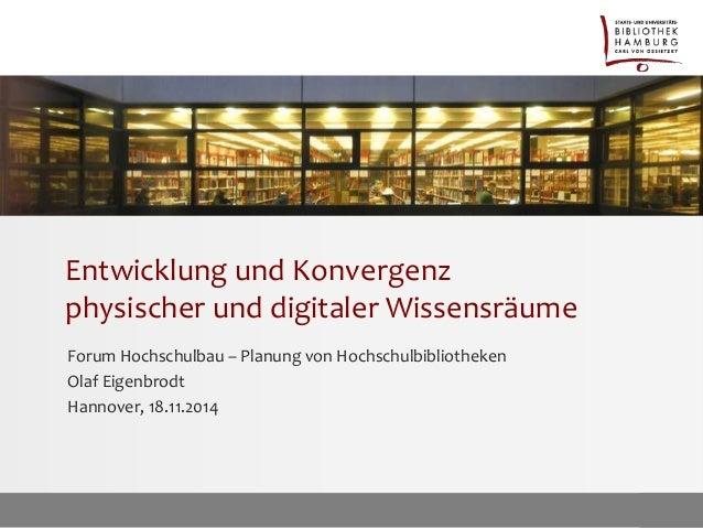 Entwicklung und Konvergenz  physischer und digitaler Wissensräume  Forum Hochschulbau – Planung von Hochschulbibliotheken ...
