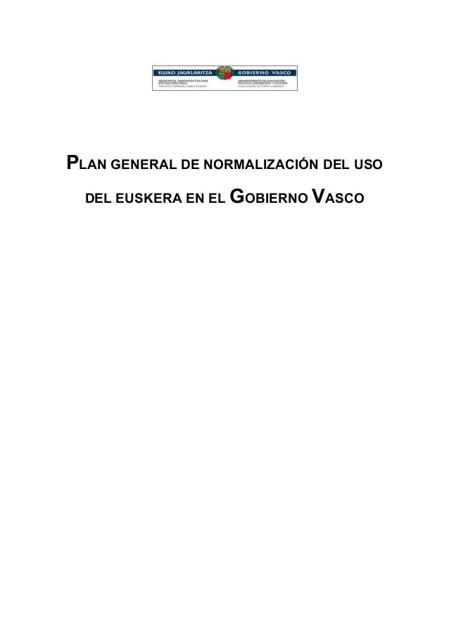 PLAN GENERAL DE NORMALIZACIÓN DEL USO DEL EUSKERA EN EL GOBIERNO VASCO